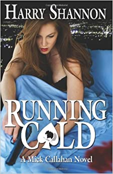 Book Running Cold: A Mick Callahan Novel: Volume 4