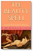 The Beauty Spell: Unleash Your Attractiveness by Changing Your Thoughts & Feelings
