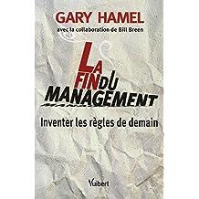 la fin du management: Inventer les règles de demain