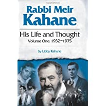 Rabbi Meir Kahane: His Life and Thought  Volume One:1932-1975