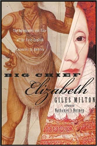 Big Chief Elizabeth: The Adventures and Fate of the First