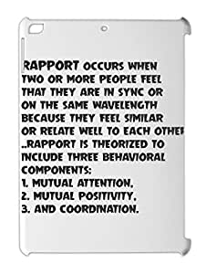 RAPPORT occurs when two or more people feel that they are iPad air plastic case