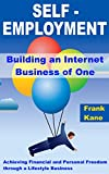 img - for Self-Employment: Building an Internet Business of One: Achieving Financial and Personal Freedom through a Lifestyle Business book / textbook / text book