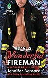 It's a Wonderful Fireman: A Bachelor Firemen Novella (A Bachelor Fireman Novella)
