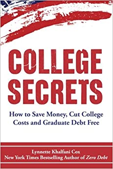 ;;BEST;; College Secrets: How To Save Money, Cut College Costs And Graduate Debt Free. better puede Writing Romero Doppler falta Section