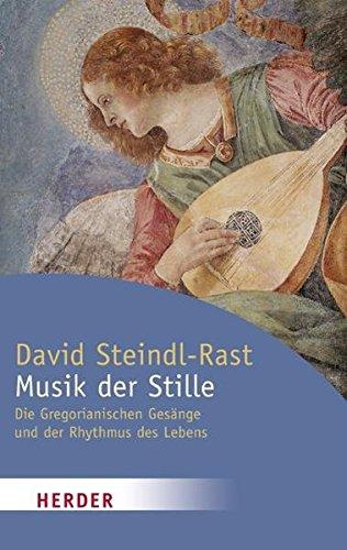 Musik der Stille: Die Gregorianischen Gesänge und der Rhythmus des Lebens (HERDER spektrum) Taschenbuch – 7. September 2010 David Steindl-Rast Verlag Herder GmbH 345106278X Besinnung