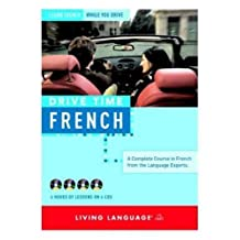 Drive Time: French (CD): Learn French While You Drive