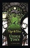 img - for Under Town (Edgar & Ellen) book / textbook / text book