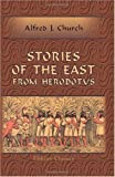 Stories of the East from Herodotus, Church, Alfred John, 142123193X
