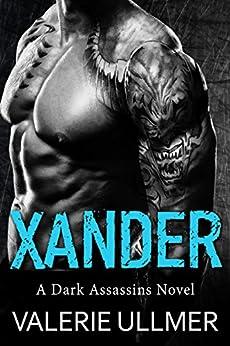 Xander (A Dark Assassins Novel Book Three) by [Ullmer, Valerie]