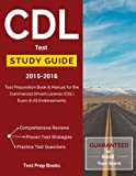 CDL Test Study Guide 2015-2016: Test Preparation Book & Manual for the Commercial Drivers License (CDL) Exam & All Endorsements: Air Brakes, Cargo and ... & Passenger and School Bus Endorsements