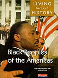 Living Through History: Core Book. Black Peoples of the Americas: Core Edition by Mr Nigel Kelly (1998-05-18)