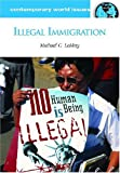 Illegal Immigration, Michael C. LeMay, 1598840398