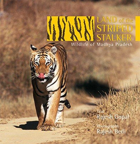 Land of the Striped Stalker: Wildlife of Madhya Pradesh PDF