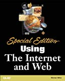 Using the Internet and Web, Michael Miller, 0789726130