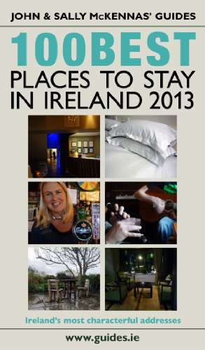 The 100 Best Places to Stay in Ireland 2013 (McKennas' Guides) (100 Best Places To Stay In Ireland)