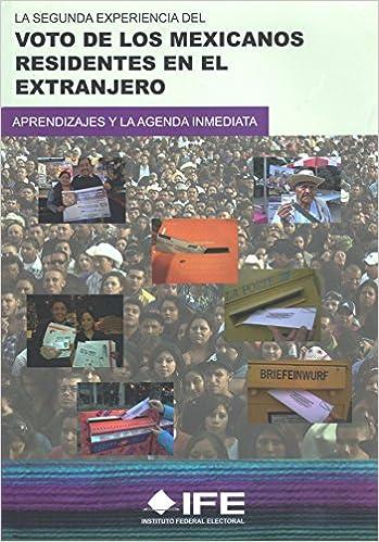 La Segunda Experiencia del Voto de los Mexicanos Residentes ...