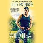 Wild Heat | Lucy Monroe