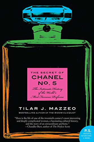 The Secret of Chanel No. 5: The Intimate History of the World's Most Famous Perfume -