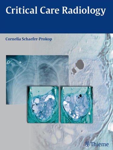 Critical Care Radiology (1st 2010) [Schaefer-Prokop]