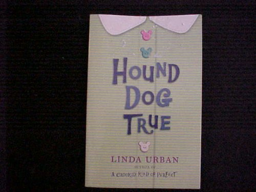 Journeys: Trade Book Grade 5 Hound Dog True, Linda Urban