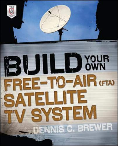 Build Your Own Free-to-Air (Fta) Satellite Tv System – Paperback – November 29, 2011