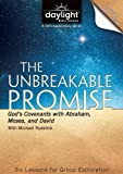 The Unbreakable Promise: God's Covenants with Abraham, Moses, and David - Daylight Bible Studies DVD & Leader's Guide