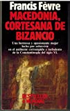 img - for Macedonia, Cortesana De Bizancio book / textbook / text book