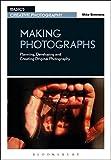 Making Photographs (Basics Creative Photography)