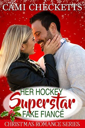 Her Hockey Superstar Fake Fiancé: A Strong Family Romance Companion Novel by [Checketts, Cami]