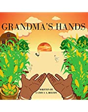 Grandma's Hands: A Children's Book About Cultural Heritage, Family Traditions and Developing a Strong Sense of Self.
