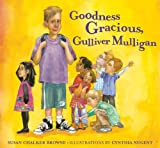 img - for Goodness Gracious, Gulliver Mulligan book / textbook / text book