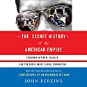 The Secret History of the American Empire Audiobook by John Perkins Narrated by Jonathan Davis