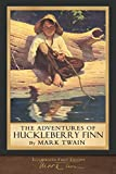 The Adventures of Huckleberry Finn (Illustrated First Edition): 100th Anniversary Collection