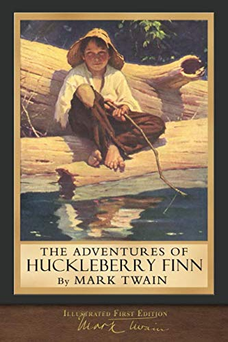 (The Adventures of Huckleberry Finn (Illustrated First Edition): 100th Anniversary Collection )