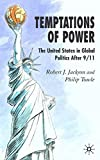 img - for Temptations of Power: The United States in Global Politics After 9/11 by Robert J. Professor Jackson (2006-10-03) book / textbook / text book