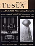 Nikola Tesla on His Work With Alternating Currents and Their Application to Wireless Telegraphy, Telephony, and Transmission of Power: An Extended Interview