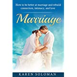 MARRIAGE: How to be Better at Marriage and Rebuild Connection, Intimacy, and Love. (Marriage help, Marriage counseling, Love, Intimacy, Marriage tips)