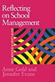 Reflecting on School Management, Gold, Anne and Evans, Jennifer, 0750708050