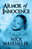 Armor of Innocence, Nick Masesso Jr., 1451290349