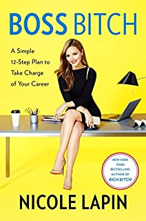 Book Cover: Boss Bitch: A Simple 12-Step Plan to Take Charge of Your Career