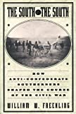 Front cover for the book The South Vs. The South: How Anti-Confederate Southerners Shaped the Course of the Civil War by William W. Freehling