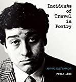 img - for Incidents of Travel in Poetry: New and Selected Poems book / textbook / text book