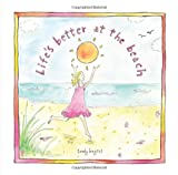 Life's Better at the Beach, Sandy Gingras, 1402282001