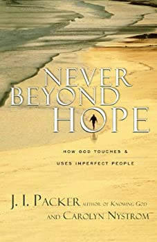 Never Beyond Hope: How God Touches and Uses Imperfect People 0830832726 Book Cover
