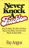 img - for Never knock a freckle book / textbook / text book