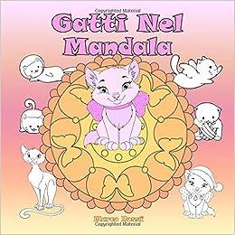 Gatti Nel Mandala Un Libro Da Colorare Per Bambini E Adulti
