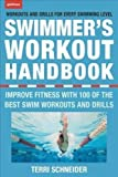 The Swimmer's Workout Handbook: Improve Fitness with 100 Swim Workouts and Drills