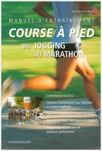 Lire Manuel d'entraînement course à pied : Du jogging au marathon epub, pdf