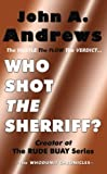Who Shot the Sherriff?, John A. Andrews, 0983845794